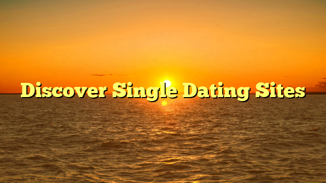 Discover Single Dating Sites