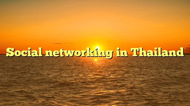 Social networking in Thailand